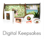 Digital Keepsakes